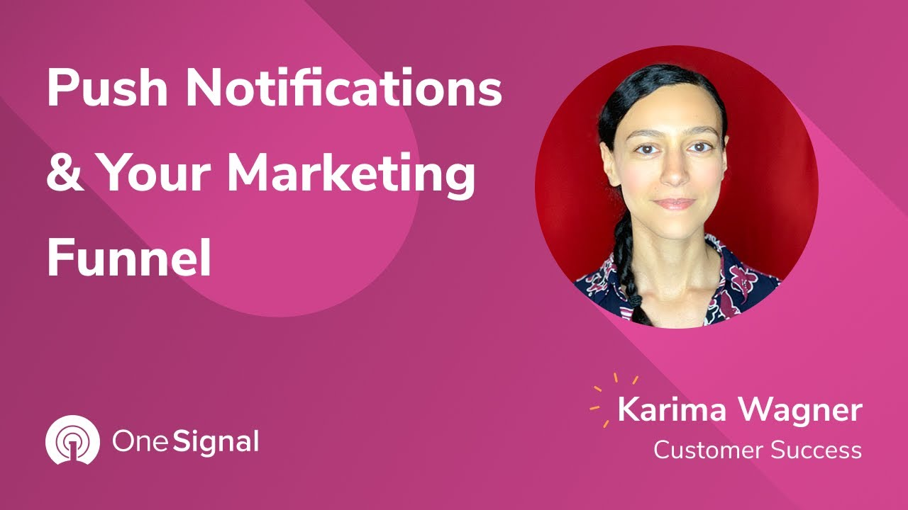 OneSignal Webinars: Push Notifications & Your Marketing Funnel