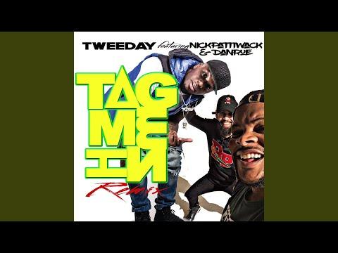 Tag Me In (Remix) (feat. Nick & Dan)