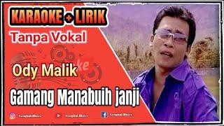 Ody malik - gamang manabuih janji KARAOKE (No Vocal)
