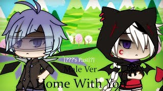 Home With You-[Male Ver. Gacha Life/GLMV[???'s Past[?]