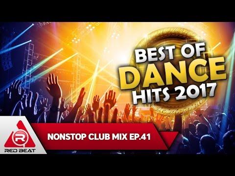 REDBEAT NONSTOP CLUB MIX | EP. 41| Best of Dance Hits 2017