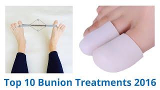 10 Best Bunion Treatments 2016