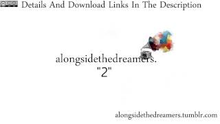 """2"" - Alongside the Dreamers [Free Download]"