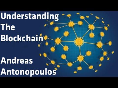 """Understanding The Blockchain"" - Andreas Antonopoulos"