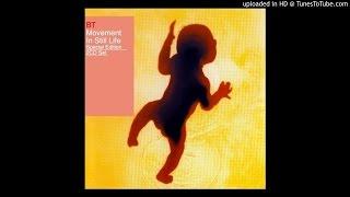 BT - Movement In Still Life (full-length)