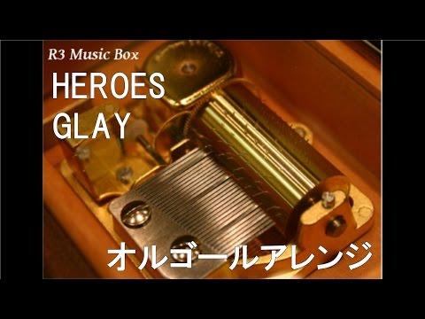HEROES/GLAY【オルゴール】 (アニメ「ダイヤのA」OP)