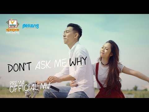 Don't Ask Me Why - Prema [OFFICIAL MV]