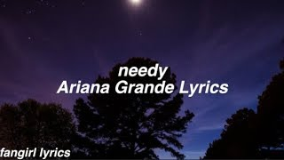 needy || Ariana Grande Lyrics