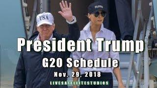 President Trump and Melania's G20 Schedule for Thursday, Nov. 29, 2018