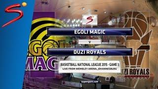 FINAL Game 3: Egoli Magic 62-59  Duzi Royals