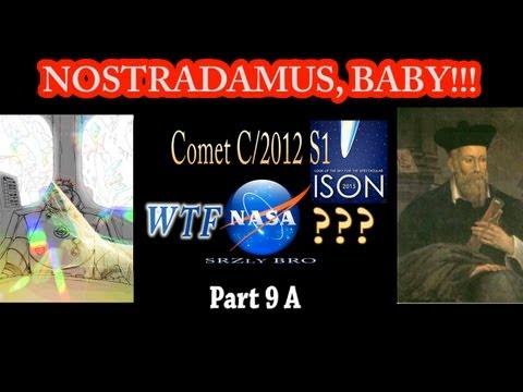 Comet ISON WTF NASA ?  Nostradamus, Baby....