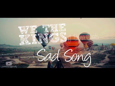 WE THE KINGS:Sad song(ft.Elena coats) lyrics video