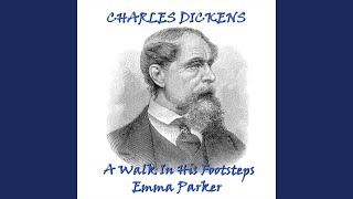Charles Dickens - A Walk in His Footsteps