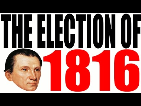 The 1816 Election Explained