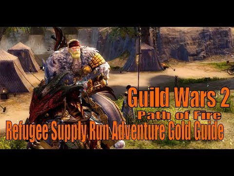 Guild Wars 2 Path Of Fire: Refugee Supply Run Adventure Gold Guide
