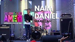 Showcase AME2018 - Naim Daniel : Sekali Lagi