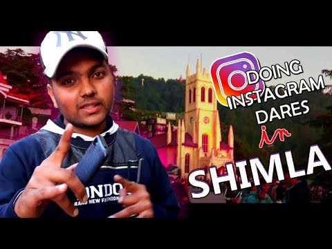 DOING INSTAGRAM DARES AT MALL ROAD SHIMLA *FIRST EVER*