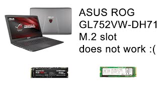 ASUS ROG GL752VW-DH71 m2 slot does not work
