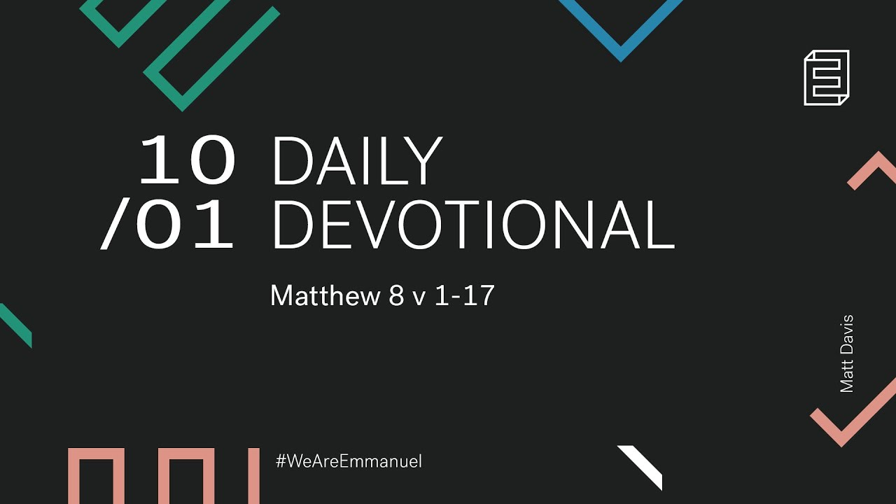 Daily Devotion with Matt Davis // Matthew 8:1-17 Cover Image