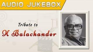 A Tribute to K Balachander | Tamil Movie Audio Jukebox