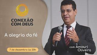 Rev. Amauri Oliveira   A Alegria da Fé   Conexão com Deus