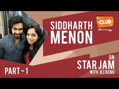 Siddharth Menon - Star Jam (Part 1) - Club FM