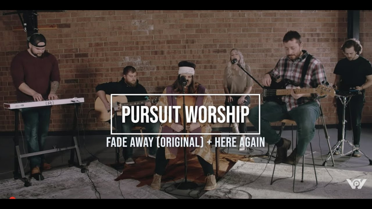 Here Again + Fade Away (cover)  | Pursuit Worship