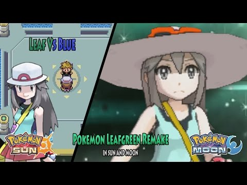 Pokemon Leafgreen Remake Parody in Sun and Moon: Trainer Leaf Vs Blue