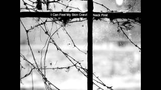 Neck First - I Can Feel My Skin Crawl CS [2014]