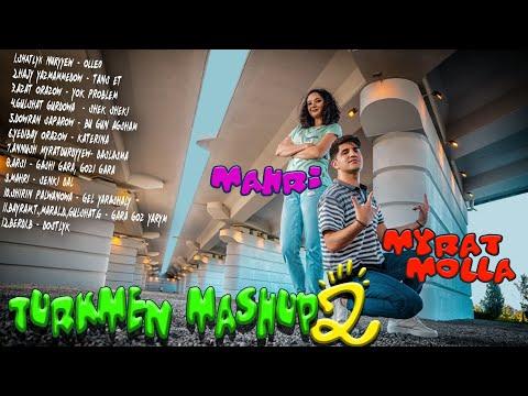 MYRAT MOLLA \u0026 MYAHRI - TURKMEN MASHUP 2 ( Official Clip 2021 )