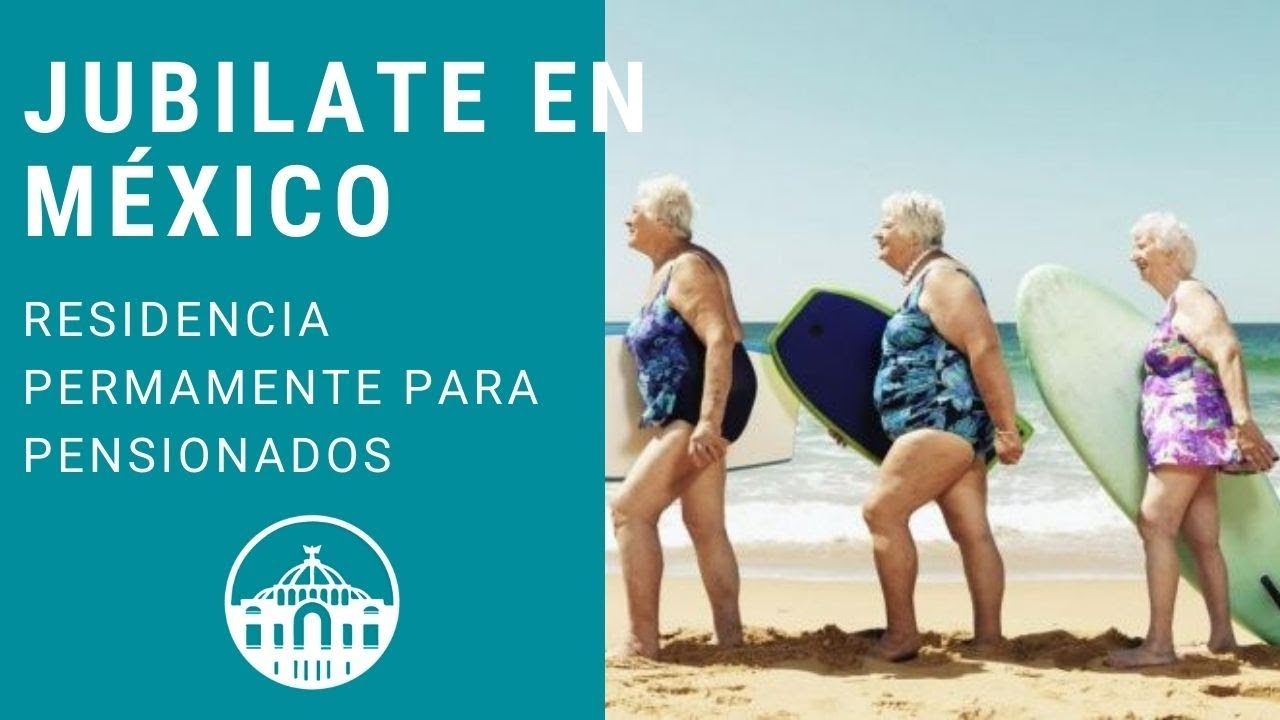 Residencia Permanente para Pensionados | Permanent residency in Mexico for pensioners