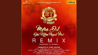 mera-dil-bhi-kitna-pagal-hai-remix-version