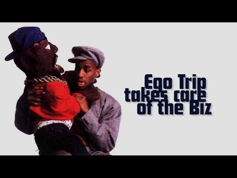 Ego Trip takes care of the Biz