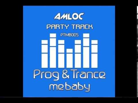 AMLOC - Party Track (Original Edit Mix)