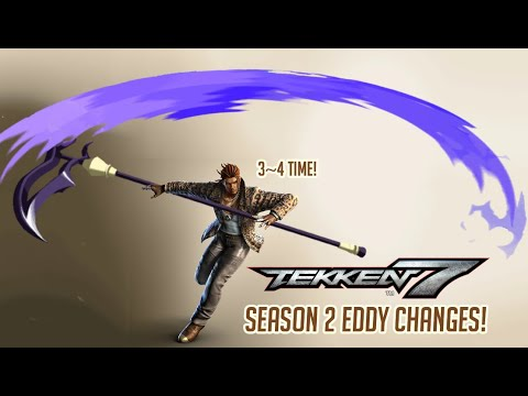 Tekken 7 Season 2 Eddy Changes!!! [Pre-Season 2 Thoughts and Discussion]