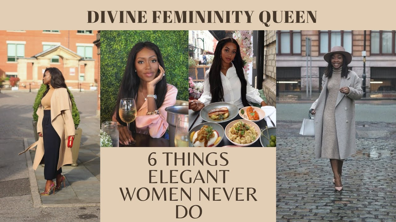 6 Things Elegant Women Never Do