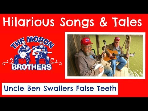 Uncle Ben Swallowed His False Teeth - The Moron Brothers Bluegrass Comedy