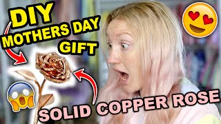 MAKING A COPPER ROSE FOR MOTHERS DAY | DIY MOTHERS DAY GIFT, BIRTHDAY GIFT OR VALENTINES DAY!!!