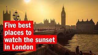 Five best places to watch the sunset in London | City Secrets | Time Out London