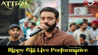 Sippy gill live performance || mehfil 4 || punjabi university patiala || attizm
