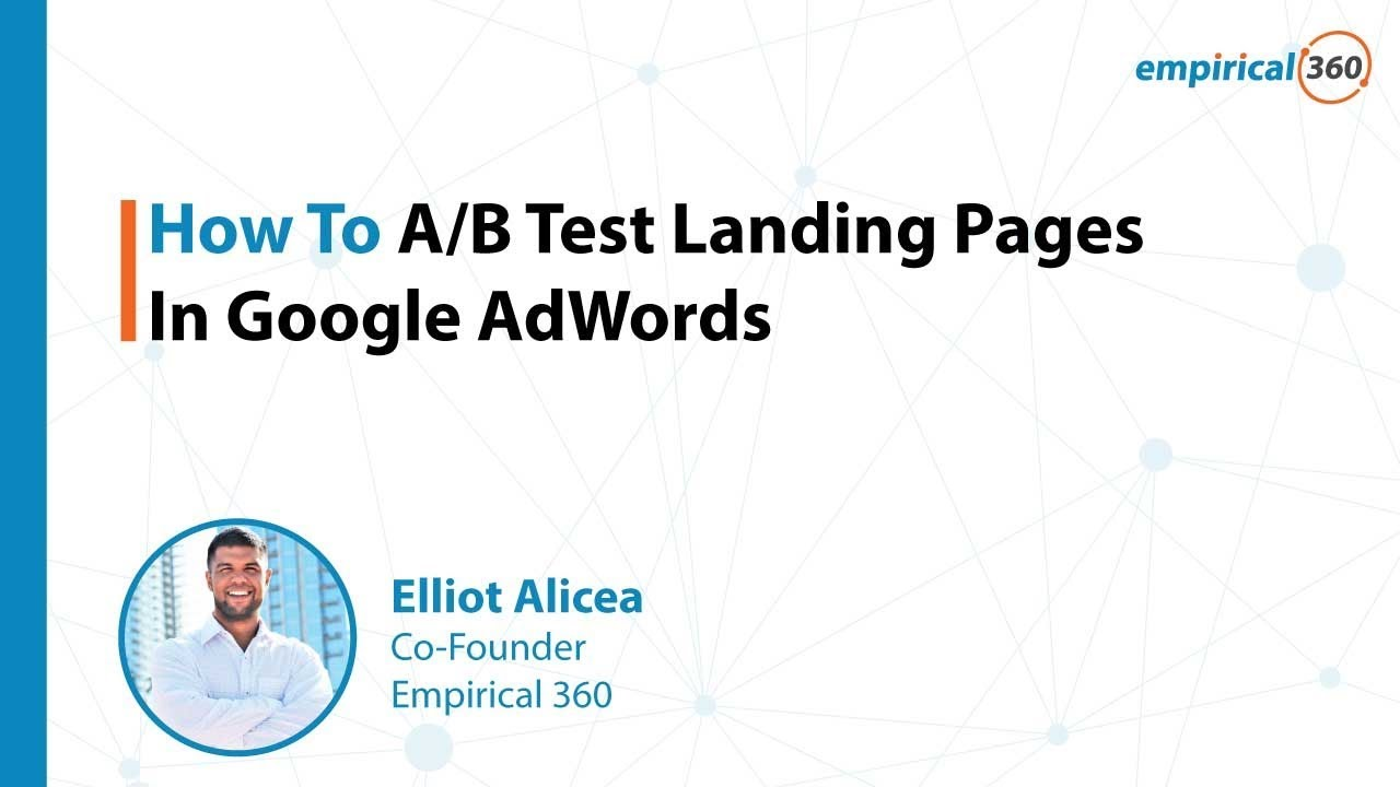 how to ab test landing pages in google adwords [ 1280 x 720 Pixel ]