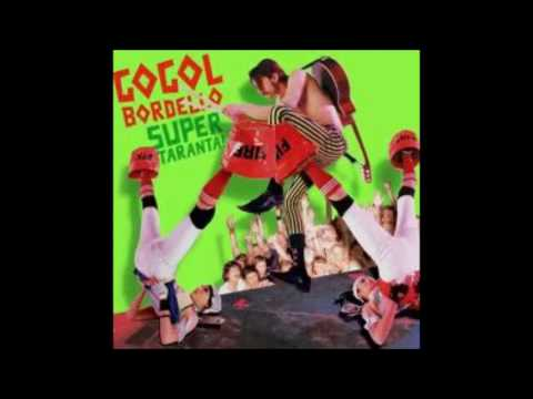 Gogol Bordello - Super Taranta (Full Album 2007)