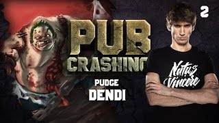 Pubs Crashing: Dendi on Pudge vol.2