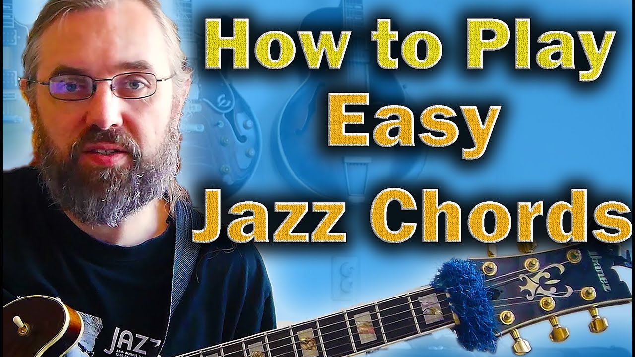 How To Play Jazz Chords On Guitar Easy Way To Learn The Basic
