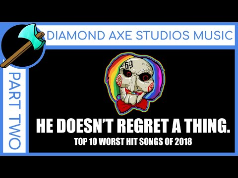 Top 10 Worst Hit Songs of 2018 - Part 2 by Diamond Axe Studios Music