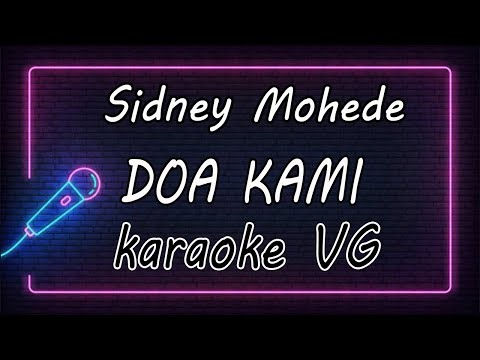 DOA KAMI - Sidney Mohede ( KARAOKE HQ Audio )