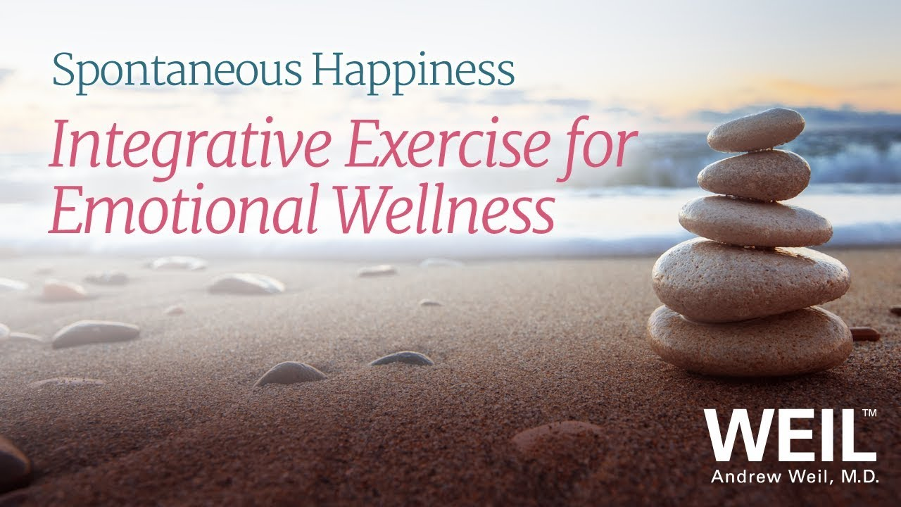 Dr. Weil On Integrative Exercise For Emotional Wellness - YouTube