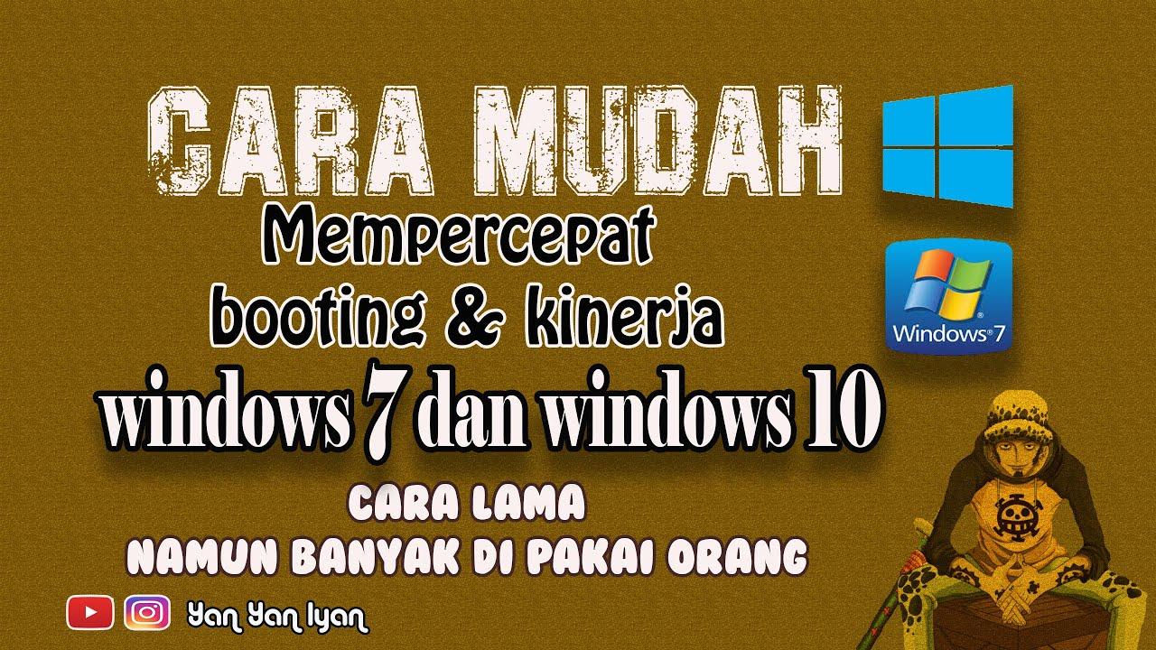CARA MUDAH MEMPERCEPAT WINDOWS 7 & 10 | BELAJAR BERSAMA ...
