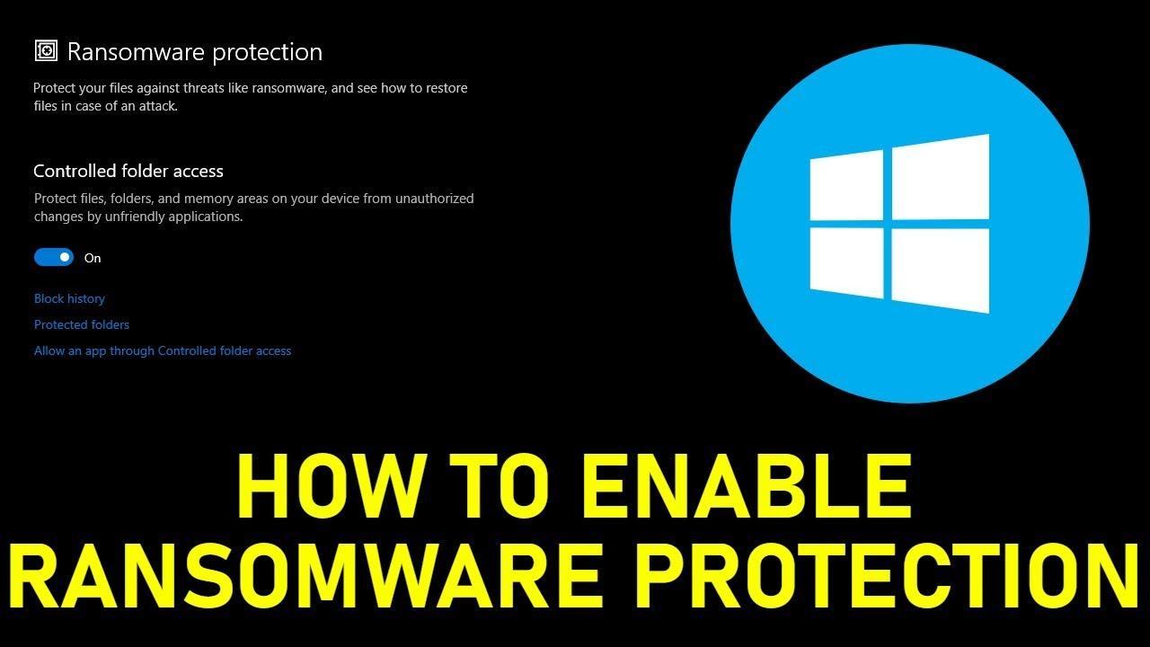 Hướng dẫn Bật Bảo vệ Ransomware trên hđh win 10