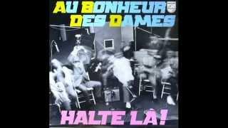 Au Bonheur Des Dames - Halte Là ! ( Full Album Vinyl ) 1977